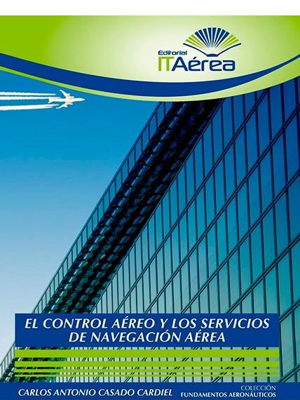EL CONTROL AÉREO Y LOS SERVICIOS DE NAVEGACIÓN AÉREA